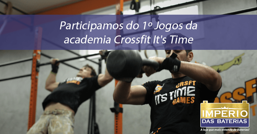 Participamos do 1º Jogos da academia Crossfit It's Time